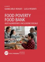 Food Poverty, Food Bank. Aiuti alimentari e inclusione sociale
