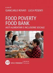 Copertina di 'Food Poverty, Food Bank. Aiuti alimentari e inclusione sociale'