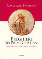 Preghiere dei primi cristiani - Hamman Adalbert G.