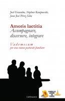 Amoris laetitia. Accompagnare, discernere, integrare - Stephan Kampowski, José Granados, Juan J. Perez-Soba