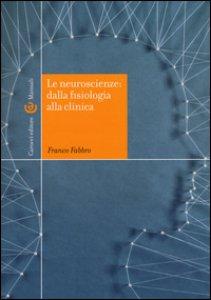 Copertina di 'Le neuroscienze: dalla fisiologia alla clinica'