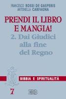 Prendi il libro e mangia! [vol_2] / Dai Giudici alla fine del regno - Rossi De Gasperis Francesco, Carfagna Antonella