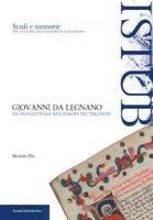 Giovanni da Legnano. Un intellettuale nell'Europa del Trecento - Pio Berardo