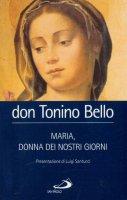 Maria donna dei nostri giorni - Bello Antonio