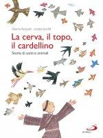 La cerva, il topo, il cardellino - Alberto Benevelli , Loretta Serofilli