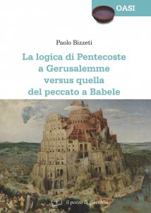 Copertina di 'La logica di Pentecoste a Gerusalemme versus quella del peccato a Babele'