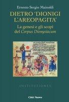 Dietro Dionigi l'Areopagita - Ernesto Mainoldi