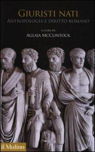Copertina di 'Giuristi nati. Antropologia e diritto romano'
