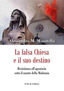 Copertina di 'La falsa Chiesa e il suo destino'
