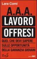 A.A.A. lavoro offresi. Quel che devi sapere sulle opportunità della garanzia giovani - Comi Lara