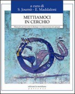 Copertina di 'Mettiamoci in cerchio. Manuale per favorire il dialogo e la democrazia nei gruppi'
