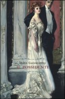Il possidente - Galsworthy John