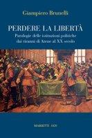 Perdere la libertà - Giampiero Brunelli