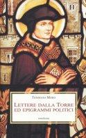 Lettere dalla torre ed epigrammi politici - Moro Tommaso