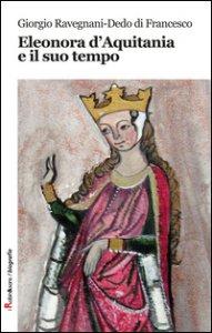 Copertina di 'Eleonora d'Aquitania e il suo tempo'
