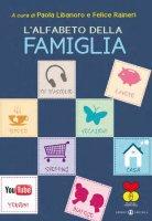 L'alfabeto della famiglia - Paola Libanoro Raineri,  Felice Raineri