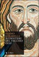 Sui sentieri del vecchio Gesù - Chiarella Egidio