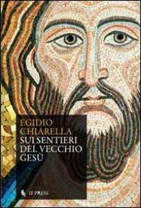 Copertina di 'Sui sentieri del vecchio Gesù'