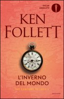 L' inverno del mondo. The century trilogy - Follett Ken