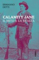 Calamity Jane: il mito e la realtà - Detti Ermanno