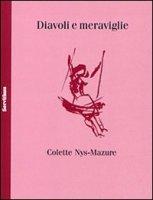 Diavoli e meraviglie - Nys Mazure Colette