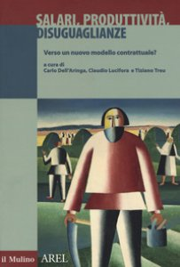 Copertina di 'Salari, produttività, disuguaglianze. Verso un nuovo modello contrattuale?'