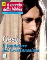 Gesù: il fondatore del Cristianesimo. - AA. VV.