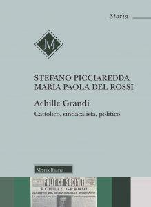 Copertina di 'Achille Grandi. Cattolico, sindacalista, politico'