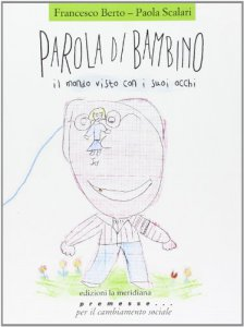 Copertina di 'Parola di bambino. Il mondo visto con i suoi occhi'