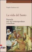 La vida del santo. Narrada por un contempor�neo - Vergilio Gamboso