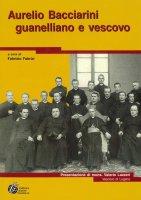 Aurelio Bacciarini guanelliano e vescovo - F. Fabrizi