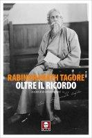 Oltre il ricordo - Rabindran?th Tagore