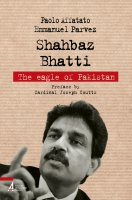 Shahbaz Bhatti: the Eagle of Pakistan - Paolo Affatato, Emmanuel Parvez