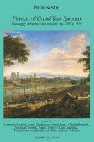 Firenze e il Grand Tour Europeo. Paesaggi urbani e vita sociale tra '500 e '900