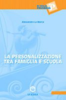 La personalizzazione tra famiglia e scuola - La Marca Alessandra