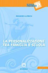 Copertina di 'La personalizzazione tra famiglia e scuola'
