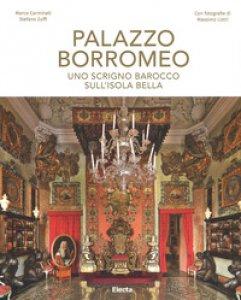 Copertina di 'Palazzo Borromeo. Uno scrigno barocco sull'Isola Bella. Ediz. illustrata'