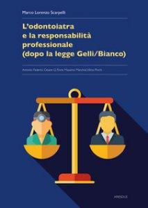 Copertina di 'L' odontoiatria e la responsabilità professionale (dopo la legge Gelli/Bianco)'