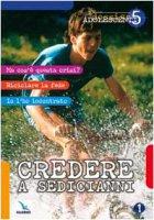Vol. 5: Credere a sedicianni - De Vanna Umberto