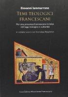 Temi teologici francescani - Iammarrone Giovanni