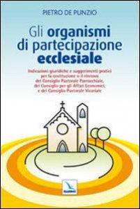 Copertina di 'Gli organismi di partecipazione ecclesiale. Indicazioni giuridiche e suggerimenti pratici per il rinnovo del Consiglio Pastorale Parrocchiale...'