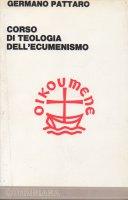 Corso di teologia dell'ecumenismo - Pattaro Germano