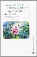Responsabilità della vita - Veronesi Umberto, Reale Giovanni