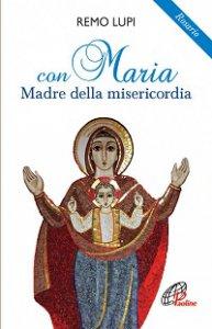 Copertina di 'Con Maria Madre della misericordia'