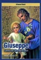 Giuseppe l'uomo che Dio chiamò papà - Giusti Alfonso