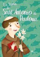 La storia di Sant'Antonio di Padova - Capizzi Giusi