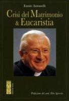 Crisi del Matrimonio & Eucaristia - Ennio Antonelli