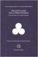 Psicopatologia della prima infanzia - Lebovici Serge,  Weil Halpern F.
