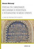 Statualità e minoranze: meccanismi di resistenza e integrazione in Medio Oriente. Il caso dei cristiani copti in Egitto - Melcangi Alessia