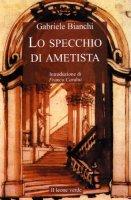 Lo specchio di ametista - Bianchi Gabriele
